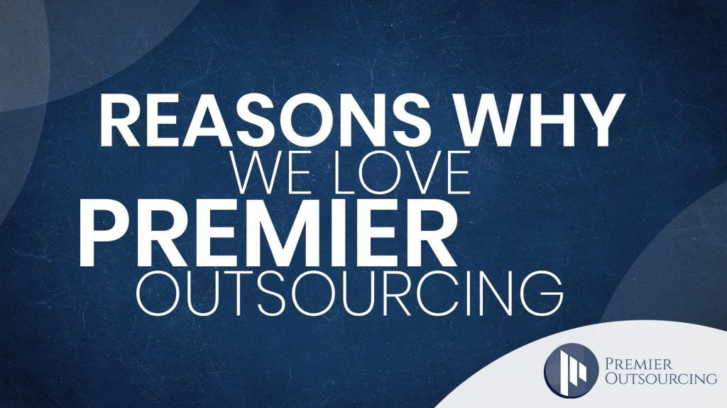 Reasons why we love Premier Outsourcing